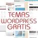 Temas WordPress gratis: Mejores temas para tu sitio o blog