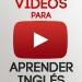 Mejores videos para aprender inglés rápido