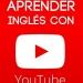 Mejores videos de YouTube para aprender inglés