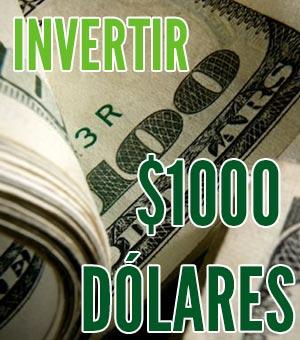 como invertir 1000 dolares