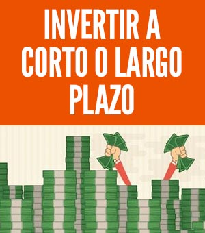 Invertir A Largo Plazo O Corto Cul Es Mejor