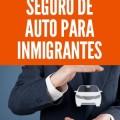 seguro de auto para inmigrantes