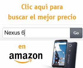 nexus 6 análisis review amazon mejor precio