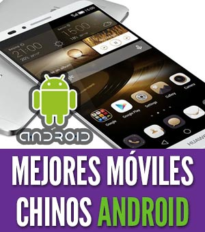 telefonos chinos Android celulares móviles china