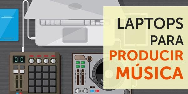 laptops para producción musical producir musica