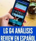lg g4 analisis review en espanol