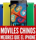 moviles chinos que se comparan con el iPhone