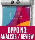 oppo n3 análisis review espanol