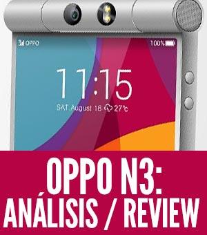 oppo n3 análisis review espanol