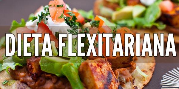 Mejores dietas para perder peso y adelgazar rápido: Dieta Flexitariana
