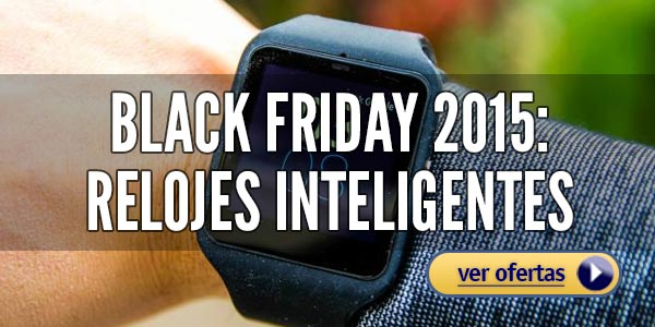 Que comprar en Black Friday 2015 Smartwatches o relojes inteligentes