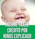 crédito por niños impuestos income taxes irs