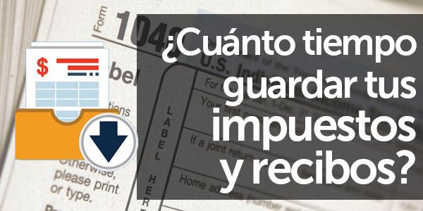 cuanto tiempo guardar tu declaracion de impuestos recibos