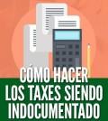 hacer-los-taxes-siendo-indocumentado-sin-papeles