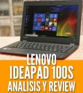 Lenovo IdeaPad 100S analisis review mejor laptop barata 2016