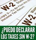 Puedo-declarar-los-taxes-sin-W-2