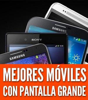 Mejores móviles con pantalla grande