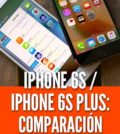 Comparación entre el iPhone 6S y el iPhone 6S Plus