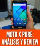 Moto x pure análisis precio review