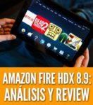 tableta Amazon Fire HDX 8.9 analisis precio