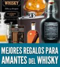 Regalos para hombres que beben whisky