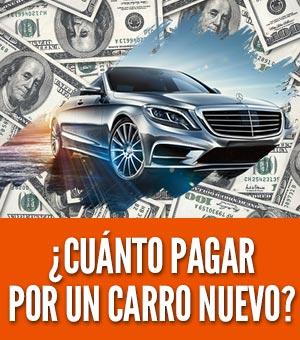 Cuánto pagar por un carro nuevo