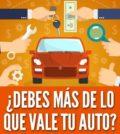 Que hacer si debes mas de lo que vale tu auto