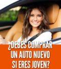 Comprar un auto nuevo si eres joven