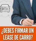 Firmar un lease de carros arrendamiento