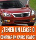 Tener un lease o comprar un carro usado