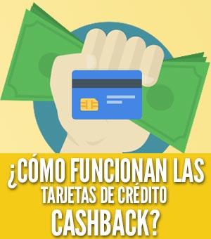 ¿Cómo funcionan las tarjetas de crédito cashback para ganar dinero?