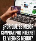 ¿Por qué es mejor comprar por internet el Viernes Negro?