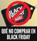Que no comprar en black friday