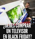 Comprar un televisor en black friday viernes negro