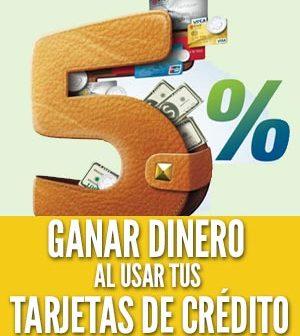 ganar dinero al usar tus tarjetas de crédito