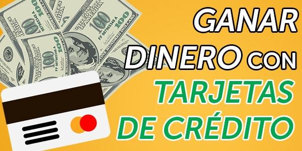 ganar dinero con tarjetas de crédito