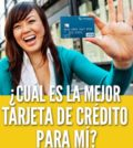 ¿Cuál es la mejor tarjeta de crédito para mí?