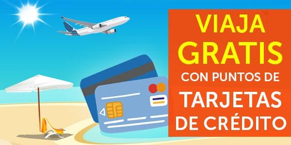 viajar gratis tarjetas de credito