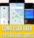 Cómo usar Uber y obtener viajes gratis