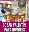 Ideas de regalos de San Valentín para hombres