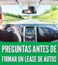 Preguntas antes de firmar un lease de autos carro vehículo