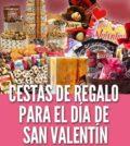 Cestas de regalo para el Día de San Valentín