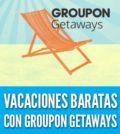 Groupon getaways vacaciones baratas