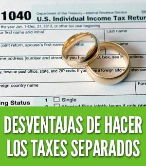 Desventajas de hacer los taxes separados
