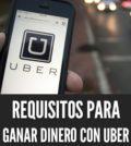 Requisitos para ganar dinero con uber