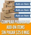 Comprar Amazon add-on items sin pagar 25 dólares envío gratis