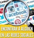 Cómo encontrar a alguien en las redes sociales