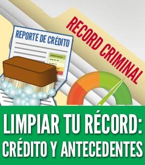 Limpiar tu record crédito antecedentes penales background check