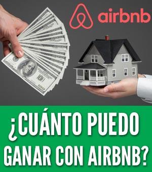 Cuánto dinero puedo ganar con AirBnb rentar alquilar