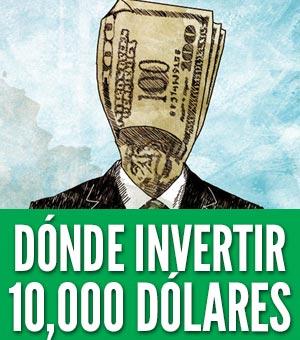 Donde invertir 10,000 dolares o euros